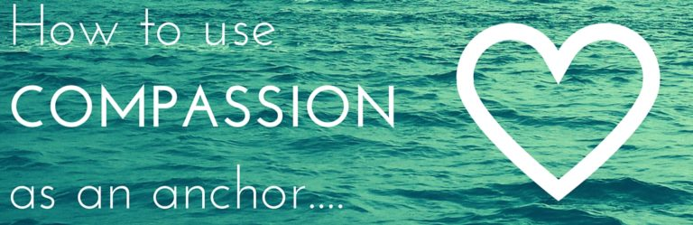 How to use Compassion as an Anchor